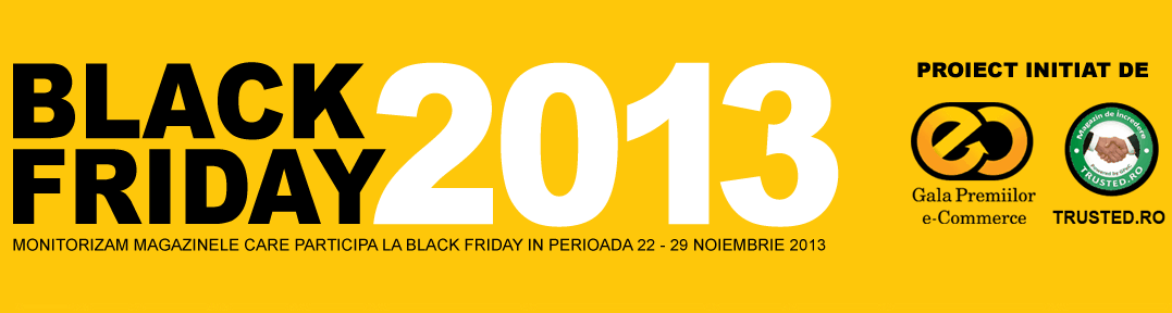 Monitorizam Saptamana Black Friday din Romania 2013