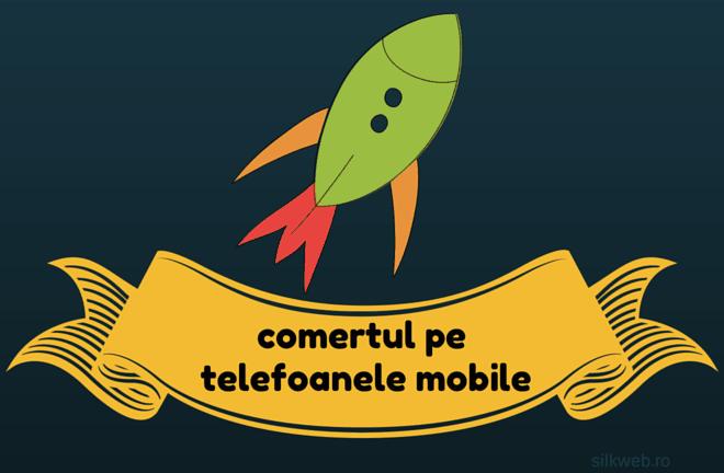 Comertul Pe Telefoanele Mobile este in Crestere