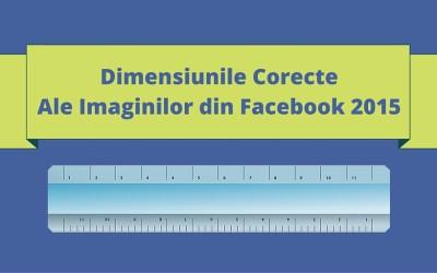 Dimensiunile Corecte Ale Imaginilor din Facebook