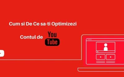 Cum Si De Ce Sa-ti Optimizezi Contul De Youtube