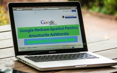 Google Reduce Spatiul Pentru Anunturile AdWords: Ipoteze Si Consecinte