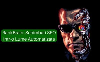 RankBrain: Schimbari SEO Intr-o Lume Automatizata