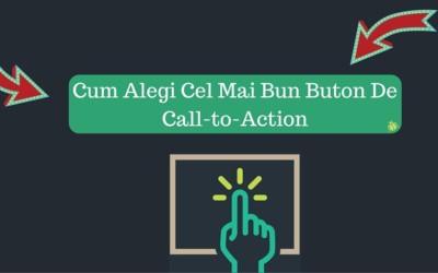 Cum Alegi Cel Mai Bun Buton De Call-to-Action