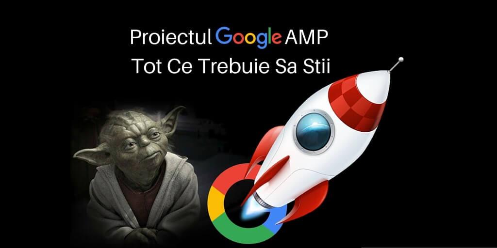 Proiectul Google AMP – Tot Ce Trebuie Sa Stii