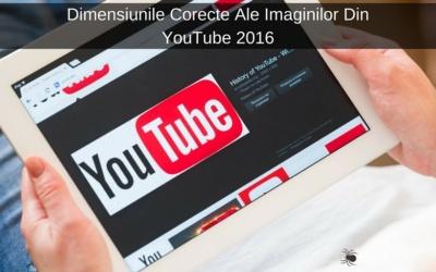 Dimensiunile Corecte Ale Imaginilor Din YouTube 2016