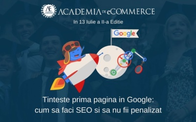 Ne Vedem In 13 Iulie La Cea De-a Doua Editie Academia De eCommerce