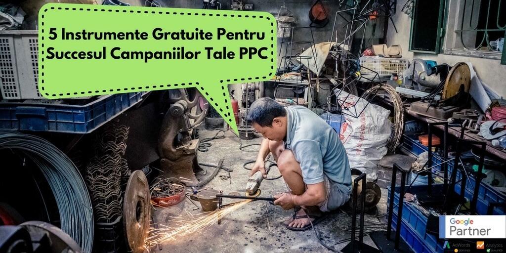 5 Instrumente Gratuite Pentru Succesul Campaniilor Tale PPC
