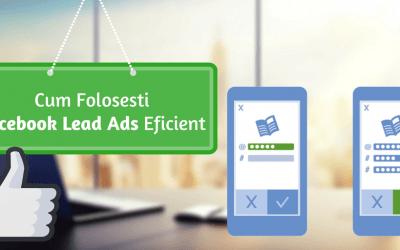 Cum Folosesti Facebook Lead Ads Eficient