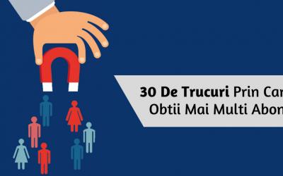 30 De Trucuri Prin Care Sa Obtii Mai Multi Abonati