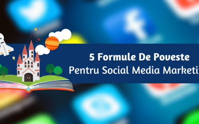5 Formule De Poveste Pentru Social Media Marketing