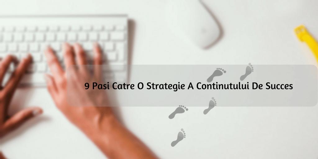 9 Pasi Catre O Strategie A Continutului De Succes
