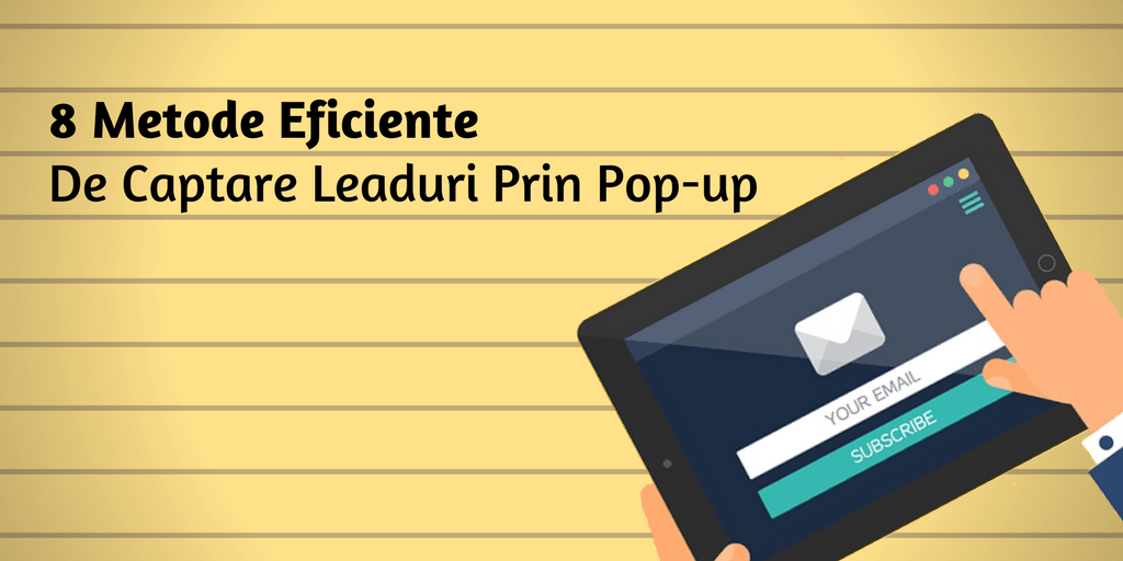 8 Metode Eficiente De Captare Leaduri Prin Pop-up