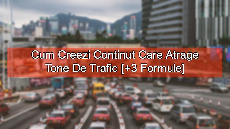 Cum Creezi Continut Care Atrage Tone De Trafic [+3 Formule]