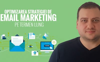 Optimizarea strategiei de Email Marketing pe termen lung