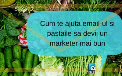 Cum te ajuta email-ul si pastaile sa devii un marketer mai bun