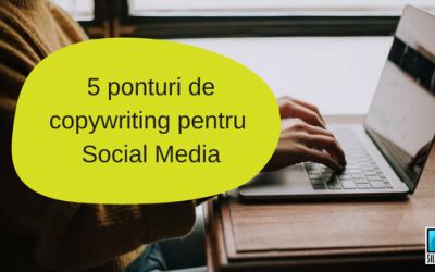 5 ponturi de copywriting pentru postarile tale Social Media