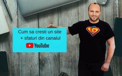 Cum sa cresti un site [cu sfaturi din canalul de YouTube]