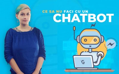 Ce sa nu faci cu un chatbot