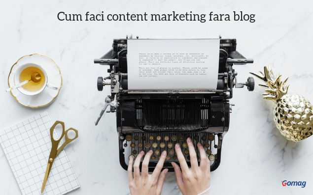 Cum faci content marketing fara sa te mai chinui cu un blog