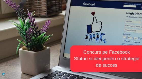 Concurs pe Facebook - Sfaturi si idei pentru o strategie de succes