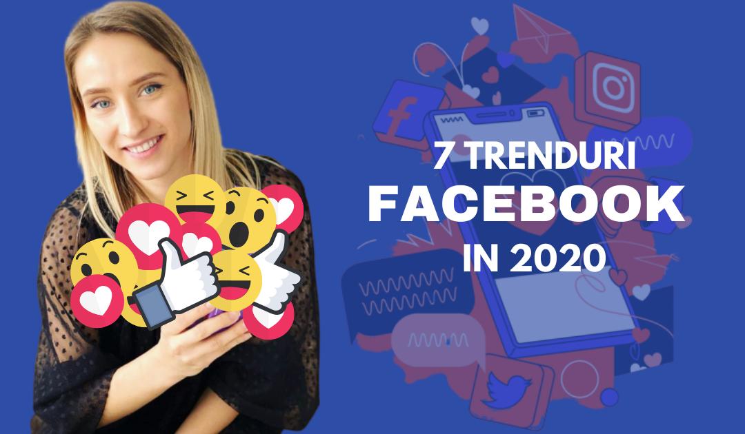 Trenduri Social Media – 7 Trenduri Facebook in 2020